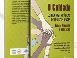 Grupos de pesquisa da UEA e UFF lançam livro sobre cuidados de saúde e ciências humanas