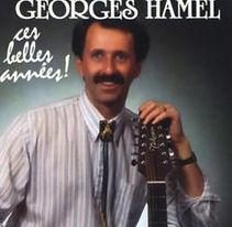 Georges Hamel, Ces Belles Années Lun 01