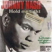 Johnny Nash, Hold Me Tight Jeu 22 Oct.JP