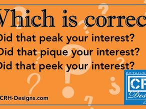 Grammar pop quiz: Take a Peek/Peak/Pique