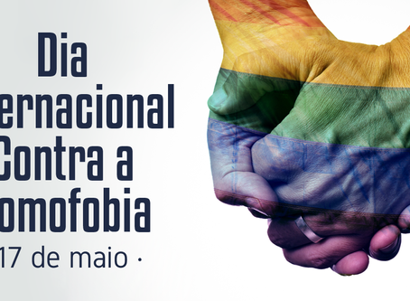 17 de Maio. Dia Internacional Contra a Homofobia, Transfobia e Bifobia.