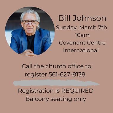 Bill Johnson Sunday, March 7th 2021 10am