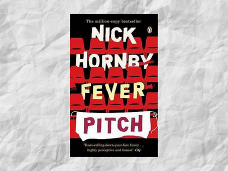 Books I have read and why —Nick Hornby's Fever Pitch