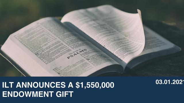 ILT Announces A $1,550,000 Endowment Gift