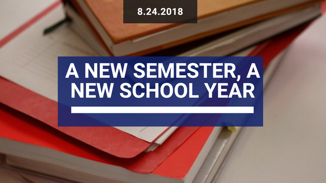 A New Semester, A New School Year