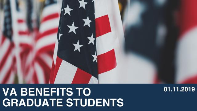 VA Benefits to Graduate Students