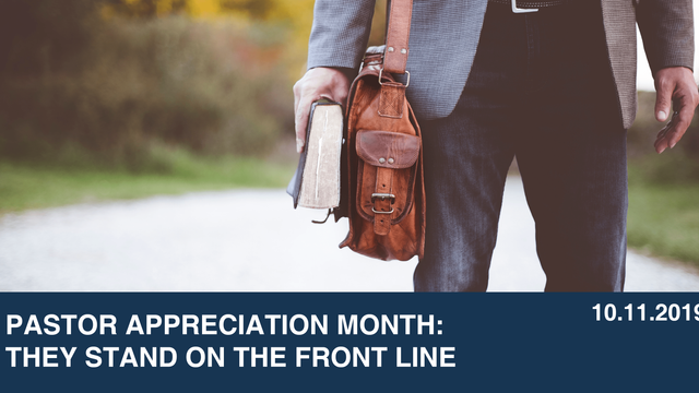 Pastor Appreciation Month: They Stand on the Front Line