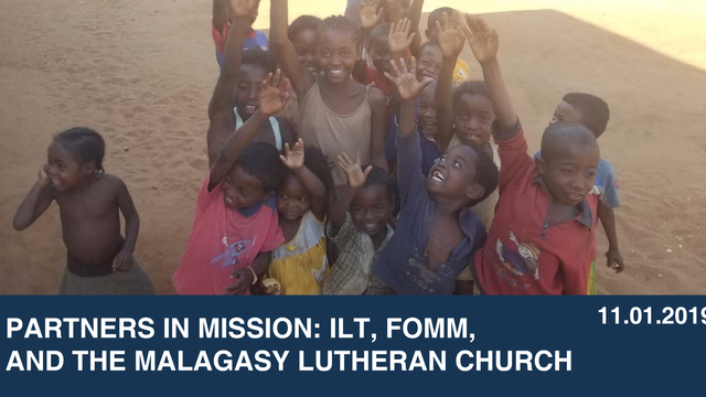 Partners in Mission: ILT, FOMM, and the Malagasy Lutheran Church