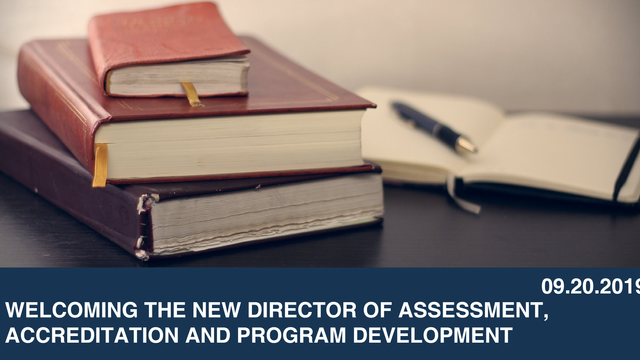 Welcoming the New Director of Assessment, Accreditation and Program Development