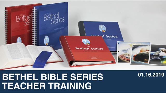 Bethel Bible Series Teacher Training