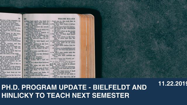 Ph.D. Program Update - Bielfeldt and Hinlicky to Teach Next Semester