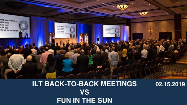 ILT Back-to-Back Meetings vs  Fun in the Sun