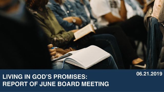 Living In God's Promises: Report of June Board Meeting