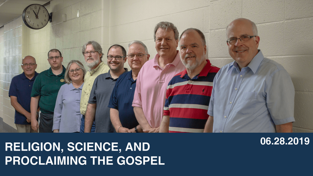 Religion, Science, and Proclaiming the Gospel