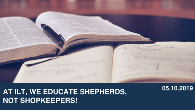 At ILT, We Educate Shepherds, Not Shopkeepers!
