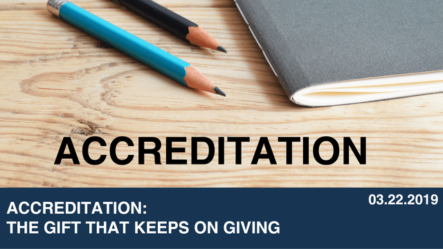 Accreditation: The Gift That Keeps On Giving