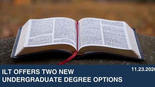 ILT Offers Two New Undergraduate Degree Options