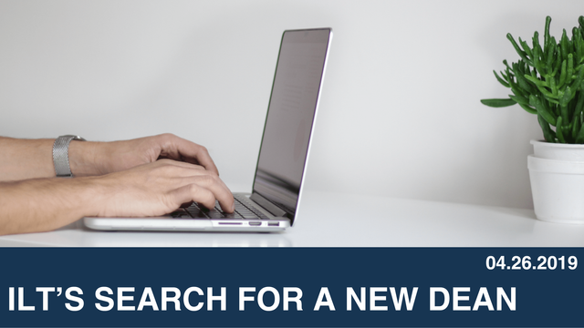 ILT's Search for a New Dean