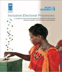 Inclusive Electoral Processes: A Guide for Electoral Management Bodies on Promoting Gender Equality
