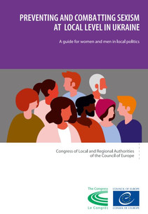 Preventing & Combating Sexism at the Local Level in Ukraine: A Guide for Women and Men...