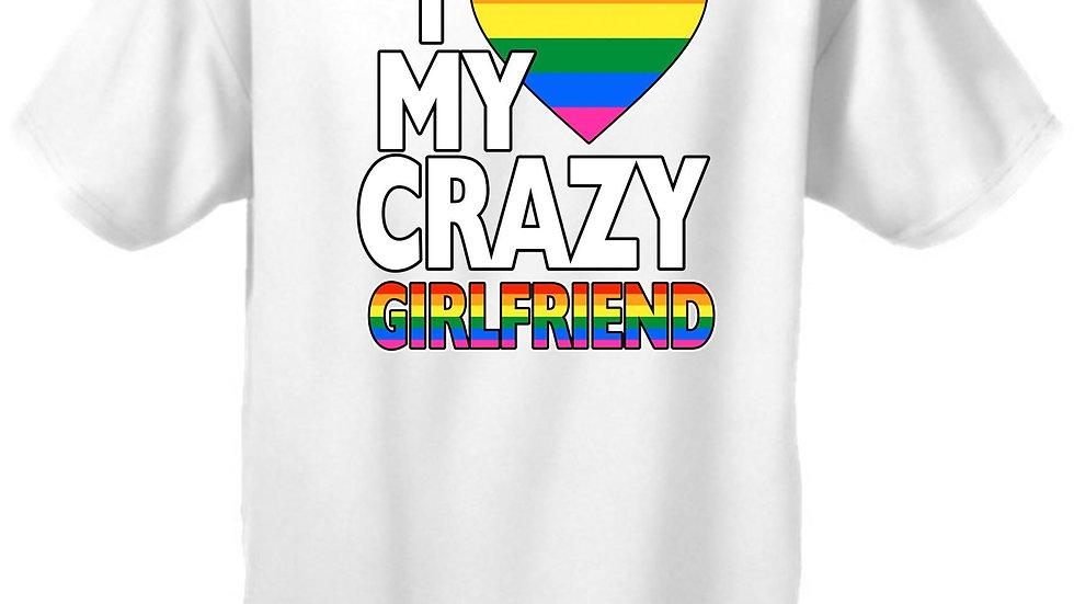 "Unisex LGBT ""I Love My Crazy Girlfriend Gay Flag Pride!"""