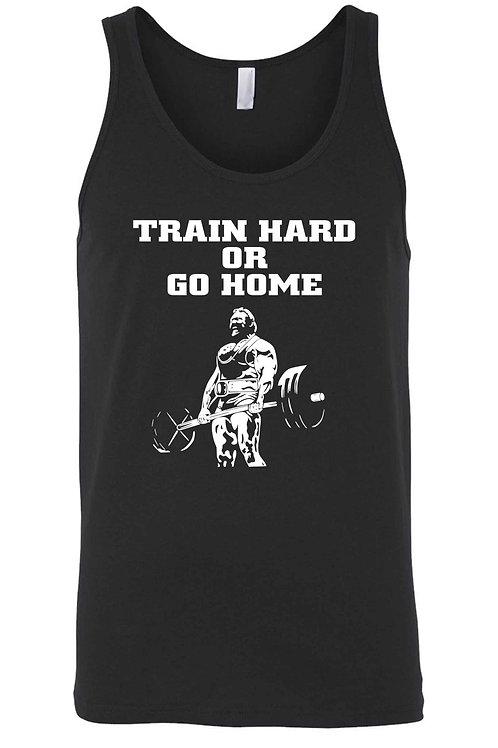 Men's Train Hard or Go Home Tank Top Shirt