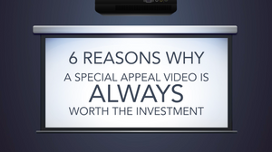 6 reasons why a special appeal video is always worth the investment