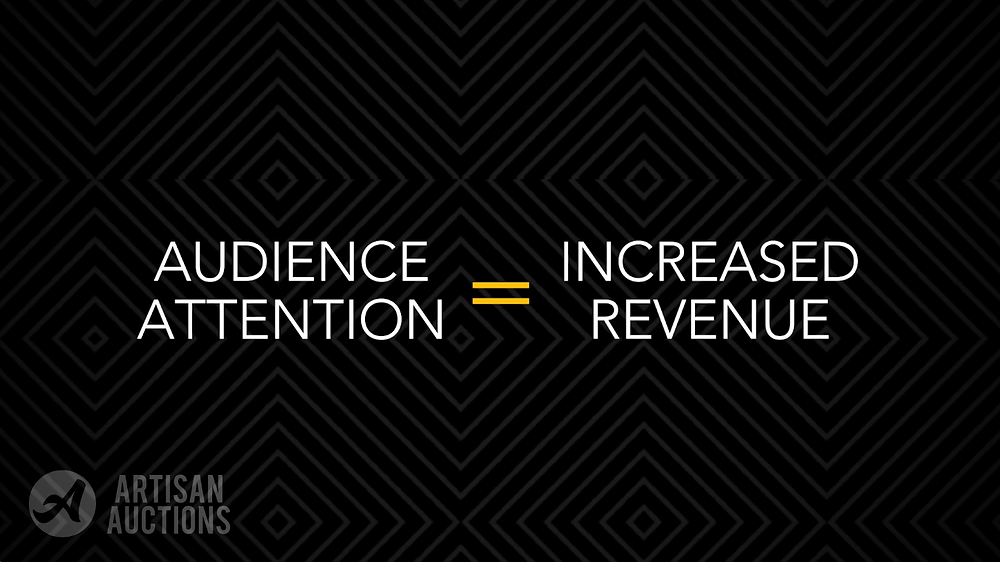 audience attention equals increased revenue