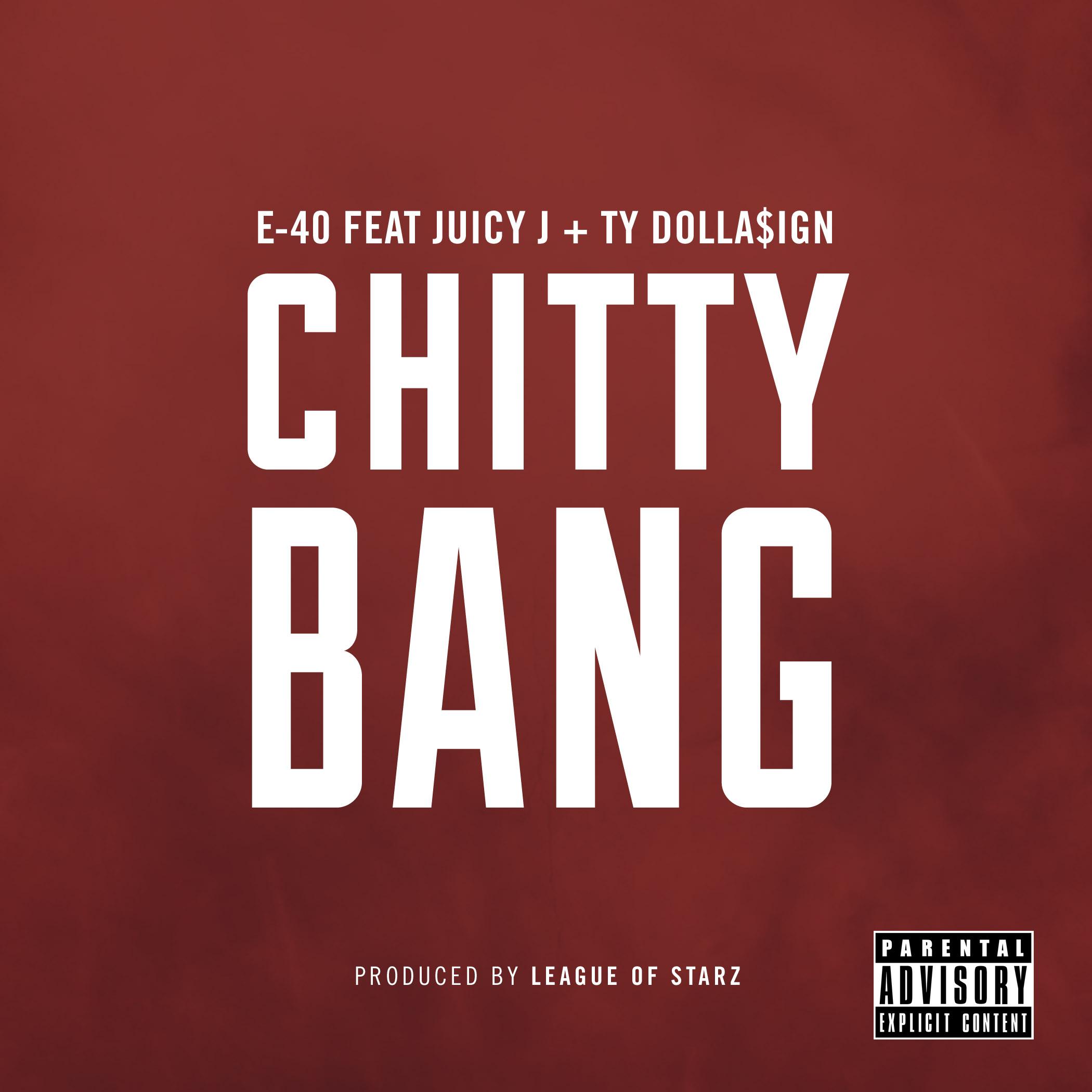"""E40 Feat. Juicy J + Ty$ """"Chitty Bang"""" Album Art"""