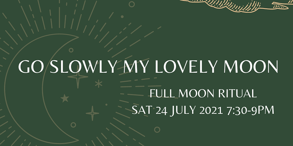 Go Slowly My Lovely Moon - Full Moon Ritual