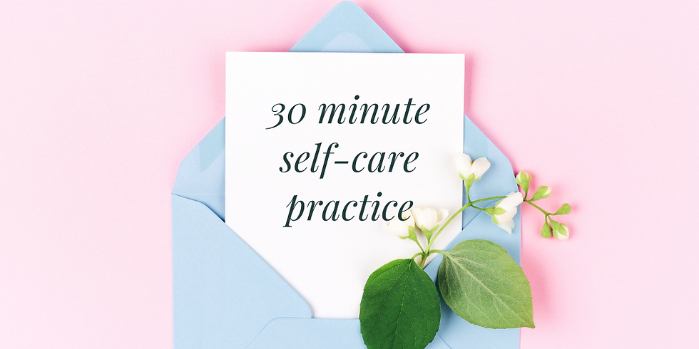 30 Minutes A Week: A Self-Care Practice