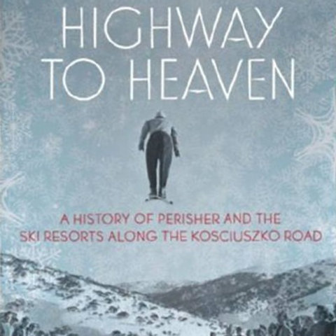 Southwell-Keely, Peter (2012):   Highway to Heaven:  A History of Perisher and S