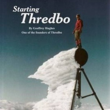 Hughes, Geoffrey (one of the founders of Thredbo) ( 2007):   Starting Thredbo