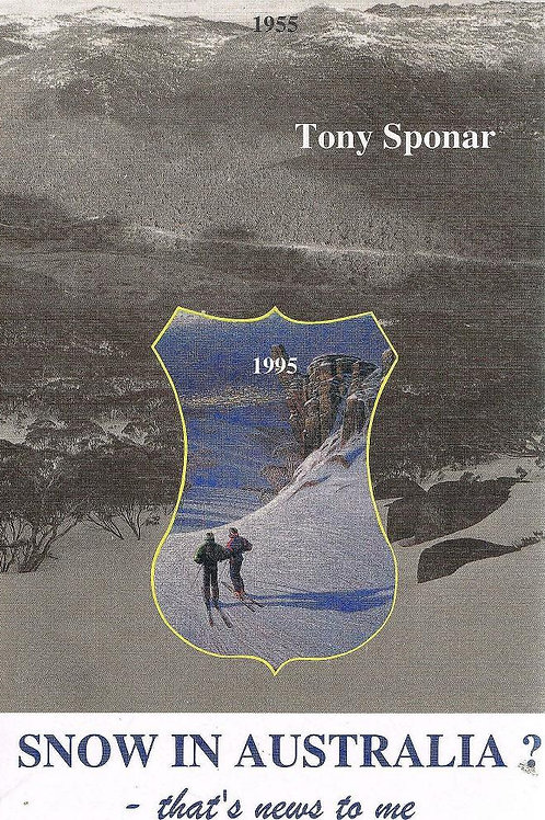 Sponar, Tony (1995):   Snow in Australia – that's news to me