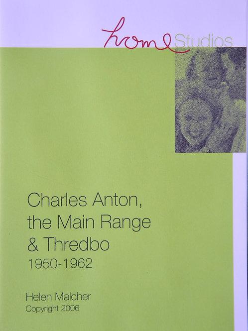 Helen Malcher / Philip Lewis: Charles Anton, the Main Range & Thredbo 1950-1962