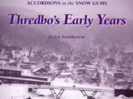 Swinbourne, Helen (2006):   Accordions in the Snow Gums – Thredbo's early years