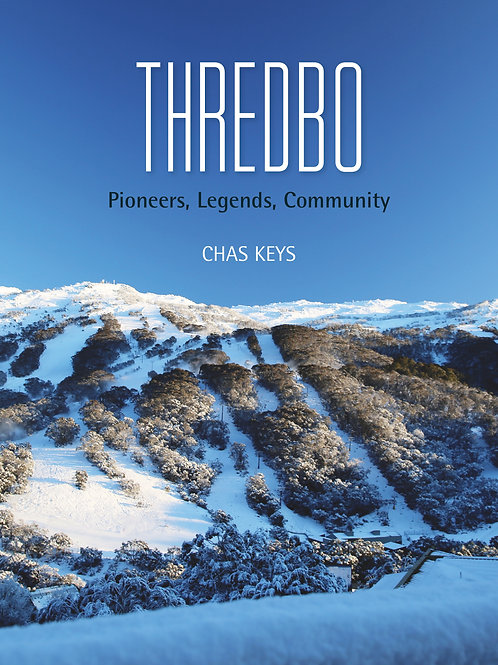 THREDBO - Pioneers, Legends, Community