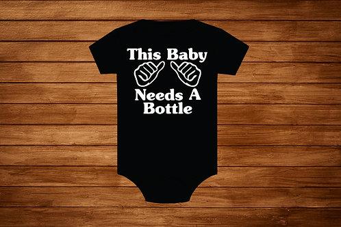 Baby Onesie. Baby Needs A Bottle. Custom Onesie . Bodysuit.