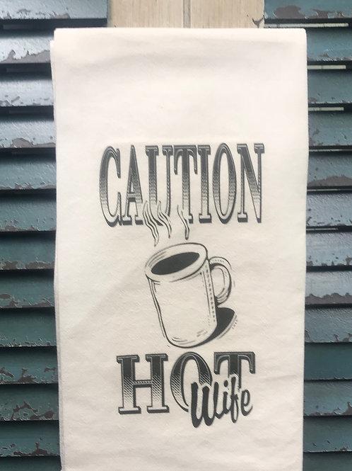 TEA TOWEL -  caution hot wife