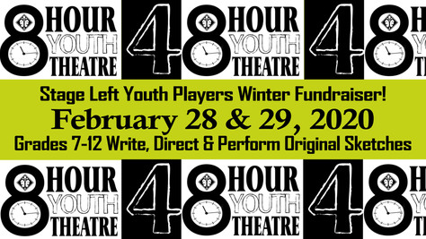 Stage Left Youth FUNdraise with 48 HOUR THEATRE!