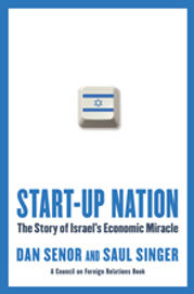 start-up nation Israel tech hi-tech technology innovation nation Tel Aviv silicon wadi book dan senor saul singer