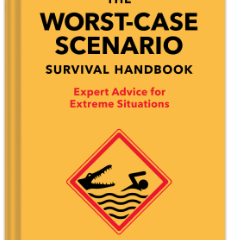 The Worst-Case Scenario Survival Handbook by Joshua Piven and David Borgenicht