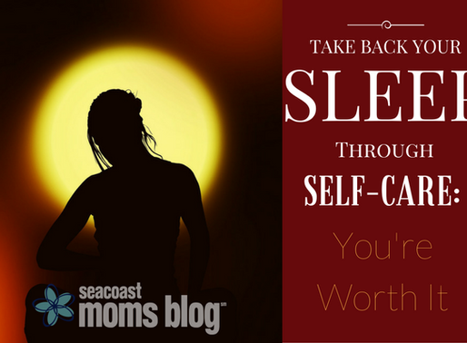 Take Back Your Sleep Through Self-Care: You're Worth It