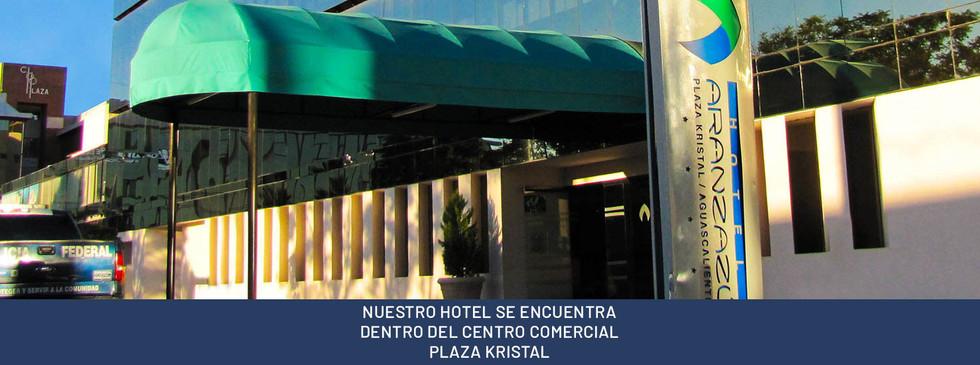 NUESTRO HOTEL SE ENCUENTRA DENTRO DEL CENTRO COMERCIAL PLAZA KRISTAL