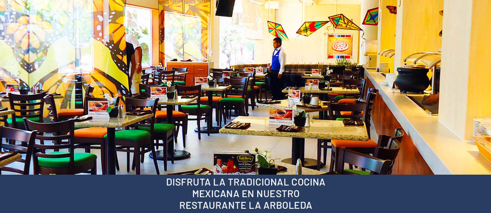 DISFRUTA LA TRADICIONAL COCINA MEXICANA EN NUESTRO RESTAURANTE LA ARBOLEDA