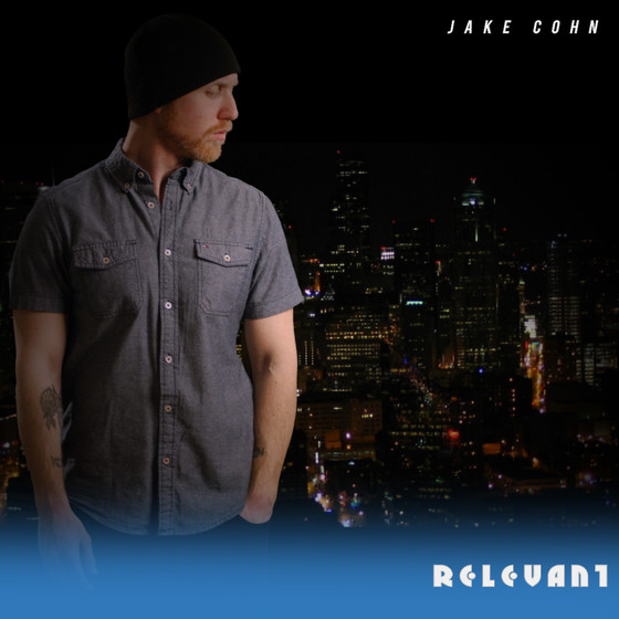 Relevant - Jake Cohn Out now!