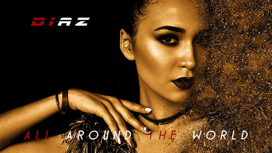 Out Now! All Around the World - Diaz.