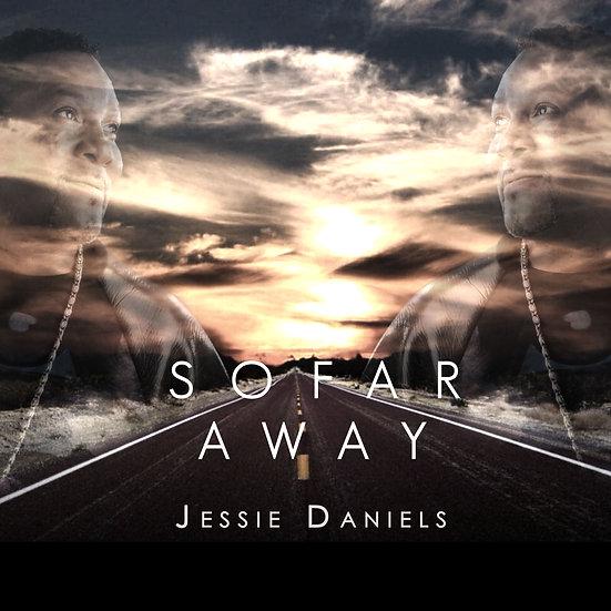 So Far Away - Jessie Daniels
