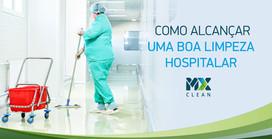 Como alcançar uma boa limpeza hospitalar?