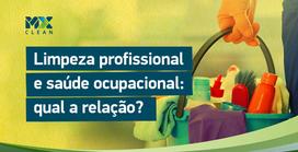 Limpeza profissional e saúde ocupacional: qual a relação?